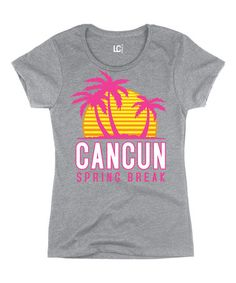 Look at this #zulilyfind! Gray 'Cancun Spring Break' Tee #zulilyfinds