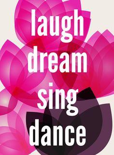 'Laugh Dream Sing Dance' Print