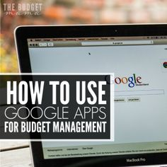 How to Use Google Apps for Budget Management - The Budget Mama
