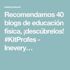 Recomendamos 40 blogs de educación física, ¡descúbrelos! #KitProfes - Inevery…