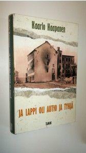 Kaarlo Haapanen : Ja Lappi oli autio ja tyhjä (signeerattu)