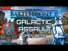 STAR WARS BATTLEFRONT II | GALACTIC ASSAULT | OPEN BETA | ROAD TO 1K SUB... Gaming, Star Wars, Youtube, Videogames, Games, Starwars, Game, Toys, Youtubers