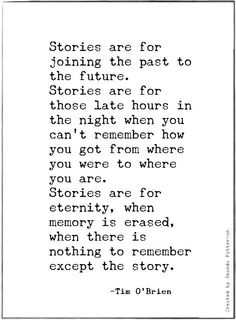 amandaonwriting: Quotable - Tim O'Brien, born 1 October 1946 Quotes For Book Lovers, Book Quotes, Words Quotes, Wise Words, Me Quotes, Sayings, Amazing Quotes, Great Quotes, Tim O'brien