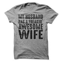 0523554a7e My Husband Has A Freakin  Awesome Wife - awesomethreadz Camisetas Masculinas
