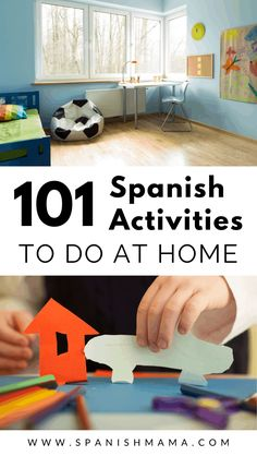 101 Easy Spanish Activities for Kids Stuck at Home (With Printable Lists)