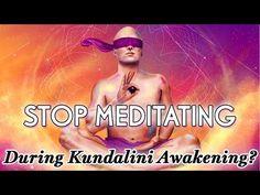 Why You May Need to Stop Meditating in Your Kundalini Awakening - YouTube