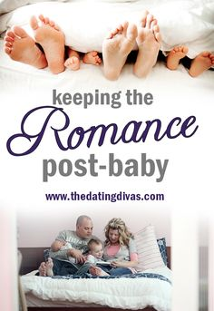 After The Baby - Ways to keep the Romance Alive from The Dating Divas!