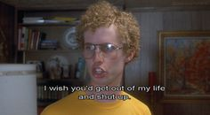 Napolean Dynamite...LOVE THIS MOVIE :)