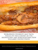 Worldwide Diversity and Taste: Focus on the Cuisines of the Midwestern and Northeastern (New England) United States