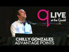 Chilly Gonzales - Advantage Points : q Live at the Gould