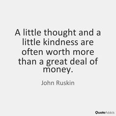 Call me a softy but I am very keen on kindness.