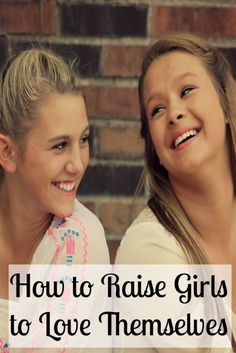Tips for parents to help our daughters love themselves by improving their body image and their self-esteem.
