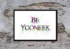 Be Yooneek, Be Unique, Be you wall art print, motivational typography by melOnDesign on Etsy