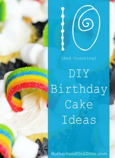 10+ DIY birthday cake ideas - rainbows, gumballs, camping cakes, and more