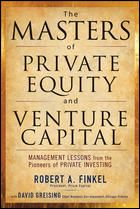 The Masters of Private Equity and Venture Capital by Robert A. Finkel