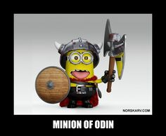 Dispicable Me viking minion meme. Minion of Odin. From Norskarv.com.