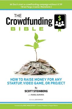 Crowdfunding Bible: Top Book on Crowd Funding, Kickstarter