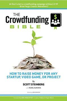 Crowdfunding Bible: Top Book on Crowd Funding, Kickstarter