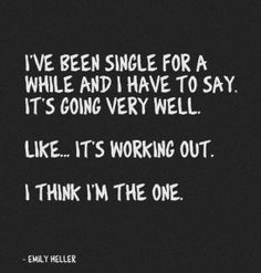 its working out/ Funny Single quotes/the single life