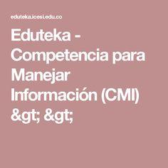 Eduteka -  Competencia para Manejar Información (CMI) >  >