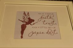 Tinker Bell All it takes is faith trust and a by HoneyBeeTreeShop