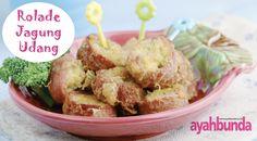 Rolade Jagung Udang :: Shrimp Corn Rolade :: Klik link di atas untuk mengetahui resep rolade jagung udang