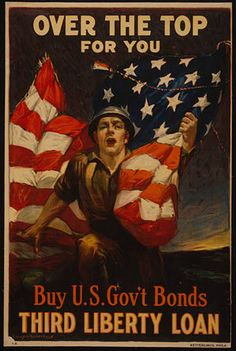 World War I poster for American War Bonds, by Sidney H. Over The Top, Ww1 Posters, Political Posters, Travel Posters, Patriotic Images, Patriotic Posters, Patriotic Symbols, Posters Vintage, Vintage Ads