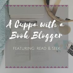 """ATTENTION BOOK BLOGGERS! If you'd like your book blog to be featured in my """"A Cuppa with a Book Blogger"""" series, please drop me an email or comment on this post!"""
