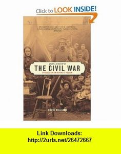 A Peoples History of the Civil War Struggles for the Meaning of Freedom (9781595580184) David Williams, Howard Zinn , ISBN-10: 1595580182  , ISBN-13: 978-1595580184 ,  , tutorials , pdf , ebook , torrent , downloads , rapidshare , filesonic , hotfile , megaupload , fileserve