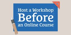 How and Why to Host a Workshop Before You Create an Online Course http://seanwes.com/263