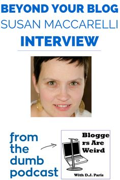 Susan Maccarelli visits the show to talk about her blog PeckedToDeathByChickens and her own podcast BeyondYourBlog. We discuss how to get published on other sites and in anthologies. There's probably not a greater expect in the blogosphere on getting your words out there. Check it out!