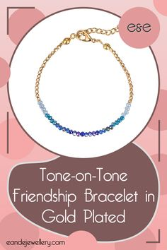Tone-on-Tone Friendship Bracelet in Gold Plated: gold plated beads give way to colourful ones, in a dainty little creation that you will not want to take off. The beads have different hues of the same colour, adding depth to the design. Gold Plated Bracelets, Gold Plated Necklace, Crystal Necklace, Bridesmaid Bracelet, Bridesmaid Gifts, Fiery Red, Sterling Silver Cross, Handmade Bracelets, Shades Of Blue