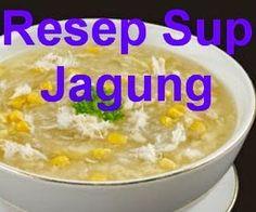 Resep Sup Jagung Corn Recipes, Vegetable Recipes, Vegetarian Recipes, Cooking Recipes, Healthy Recipes, Healthy Food, Indonesian Cuisine, Tasty, Yummy Food