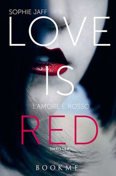 ★ Chiara is a Book Cover Whore ★: ✎ Recensione: Love is Red di Sophie Jaff