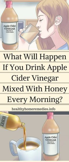 What Will Happen If You Drink Apple Cider Vinegar Mixed With Honey Every Morning? – Healthy Home Remedies