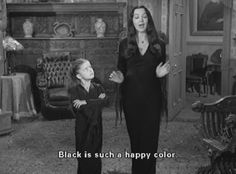 LOL funny cute quote Black and White text happy dress movie true black colour subtitles color colours the addams family wednesday adams family Addams Family Morticia Adams lisa loring correct black color familia adams Blanck Movies Showing, Movies And Tv Shows, Los Addams, Addams Family Quotes, Addams Family House, The Addams Family 1964, Cinema Video, Music Rock, Citations Film