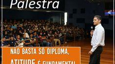 """Eduardo Colamego - Trecho da Palestra: """"Não basta só diploma, Atitude é ..."""