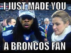 Ahhh, so true... If I can't root for the 49ers in the Super Bowl at least I can root for Peyton & the Bronco's to bring this guy back to reality. COULDN'T RESIST