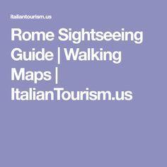 Rome Sightseeing Guide | Walking Maps | ItalianTourism.us