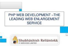 PHP WEB DEVELOPMENT –THE LEADING WEB ENLARGEMENT SERVICE