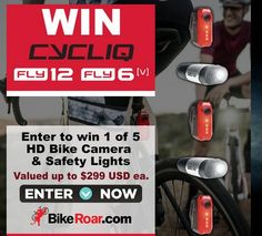 1 of 5 Cycliq Fly12 and Fly6(v) all-in-one HD Bike Cameras and Safety Lights with massive battery power from BikeRoar. $1,500.00 total value, submit your entry.