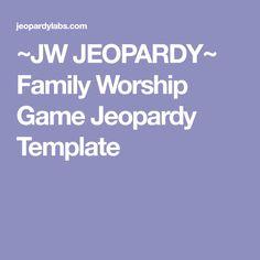 ~JW JEOPARDY~ Family Worship Game Jeopardy Template
