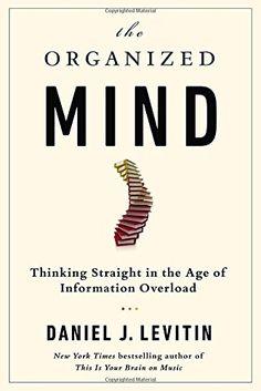 The Organized Mind: Thinking Straight in the Age of Infor... https://www.amazon.com/dp/052595418X/ref=cm_sw_r_pi_dp_U_x_nW0xAb1EGX0FC