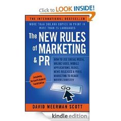 The New Rules of Marketing & Pr: How to Use Social Media, Online Video, Mobile Applications to Reach Buyers Directly Marketing Viral, Inbound Marketing, Content Marketing, Business Marketing, Affiliate Marketing, Internet Marketing, Online Marketing, Marketing Tactics, Mobile Marketing