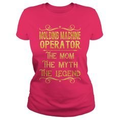 Molding Machine Operator The Mom The Myth The Legend Job Shirts #gift #ideas #Popular #Everything #Videos #Shop #Animals #pets #Architecture #Art #Cars #motorcycles #Celebrities #DIY #crafts #Design #Education #Entertainment #Food #drink #Gardening #Geek #Hair #beauty #Health #fitness #History #Holidays #events #Home decor #Humor #Illustrations #posters #Kids #parenting #Men #Outdoors #Photography #Products #Quotes #Science #nature #Sports #Tattoos #Technology #Travel #Weddings #Women