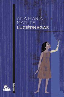 Ana María Matute. Luciérnagas