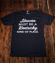 Heaven Must Be A Kentucky Kind of Place | Kentucky For Kentucky l  Kentucky kicks ass