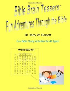 Bible Brain Teasers: Fun Adventures Through The Bible by Dr. Terry W. Dorsett, http://www.amazon.com/dp/125778532X/ref=cm_sw_r_pi_dp_wuvOrb06ZHG83