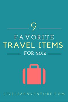 9 Favorite Travel Items for 2016! #travel #traveltips #travelitems
