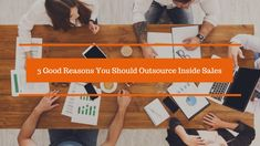 It's increasingly becoming evident that Lead Generation Companies looking to create quality opportunities in good numbers should actually outsource inside sales to reputed third-party vendors. The post enumerates some main reasons you should rather outsource inside sales than using your internal teams.